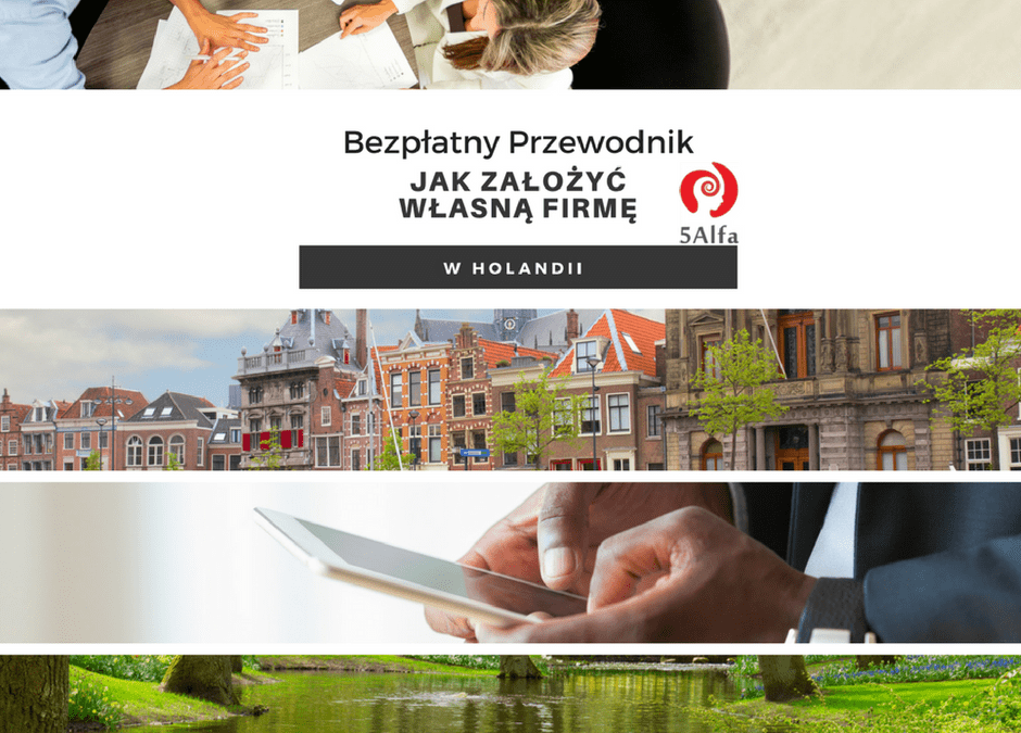 Jak założyć firmę w Holandii